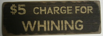 Charge For Whining Sign
