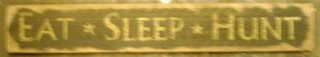 Eat Sleep Hunt Sign