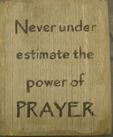 Never Under Estimate Prayer