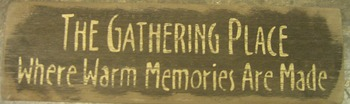 The Gathering Place Where